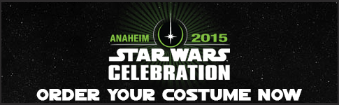 ORDER YOUR STAR WARS CELEBRATION COSTUME FOR ANAHEIM 2015